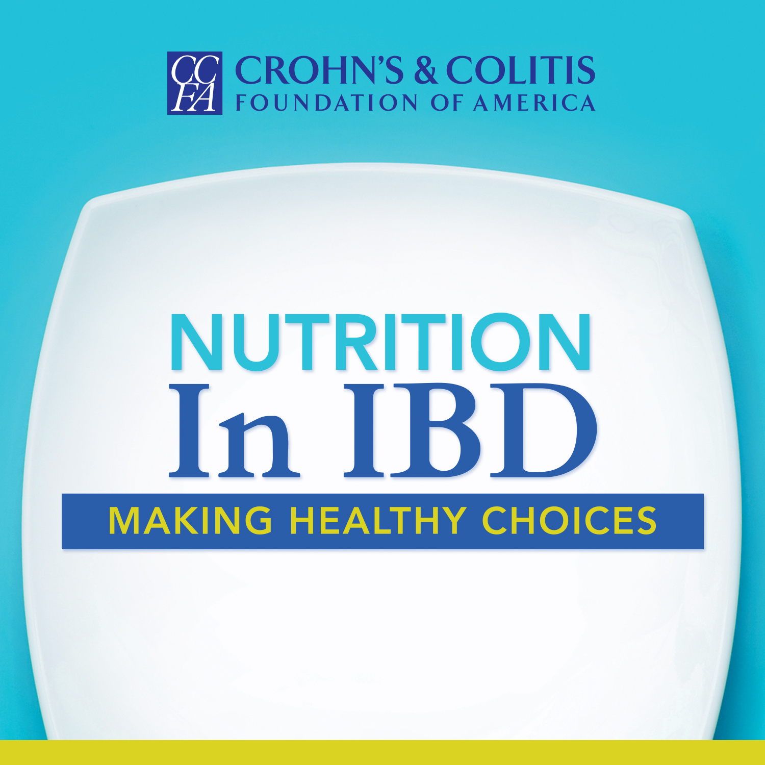 Nutrition in IBD: Making Healthy Choices